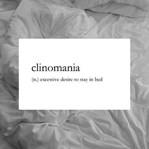 Clinomania is my middle name.