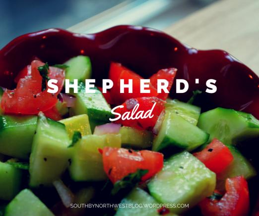 Shepherd's Salad south by northwest blog Julia Malinowski