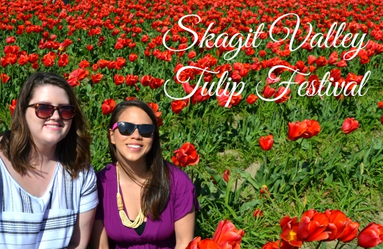 Weekend Adventures: Skagit Valley Tulip Festival